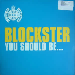 BLOCKSTER - YOU SHOULD BE