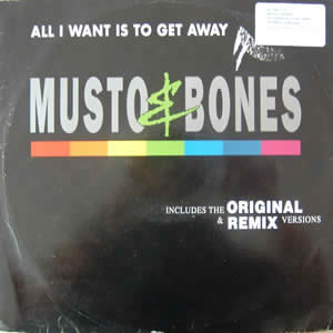 MUSTO AND BONES - ALL I WANT IS TO GET AWAY (REMIX)