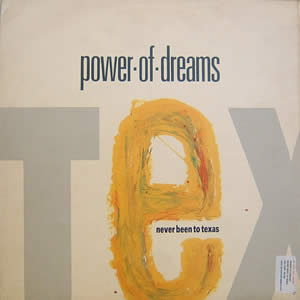 POWER OF DREAMS - NEVER BEEN TO TEXAS