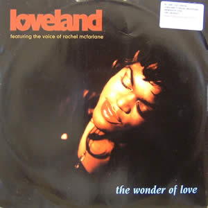 LOVELAND feat RACHEL MCFARLANE - THE WONDER OF LOVE (REMIXES)