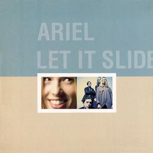 ARIEL - LET IT SLIDE