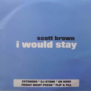 SCOTT BROWN - I WOULD STAY