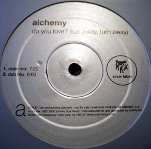 ALCHEMY - Do You Love? (Run Away, Turn Away)