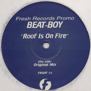 BEAT-BOY - ROOF IS ON FIRE