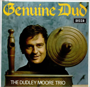 Dudley Moore Trio - Genuine Dud