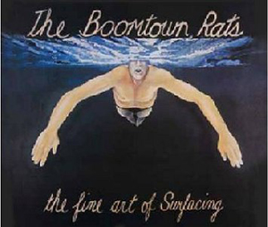 Boomtown Rats, The - The Fine Art Of Surfacing