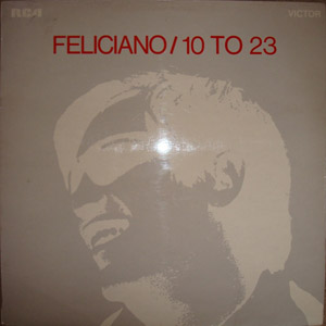 Jose Feliciano - 10 To 23