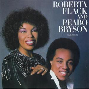 Roberta Flack & Peabo Bryson - Live & More