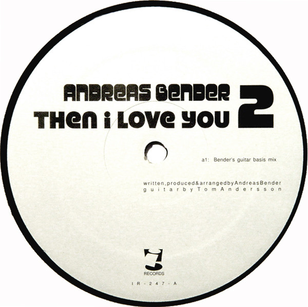 ANDREAS BENDER - THEN I LOVE YOU 2