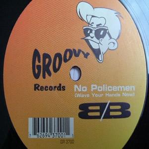 B/B - NO POLICEMEN