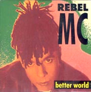 REBEL MC - Better World - 12 inch x 1
