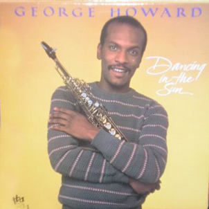 George Howard - Dancing In The Sun