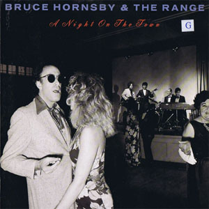 Bruce Hornsby And The Range - A Night On The Town