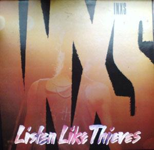 INXS -  Listen Like Thieves