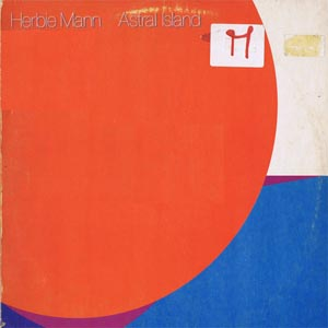 Herbie Mann - Astral Island