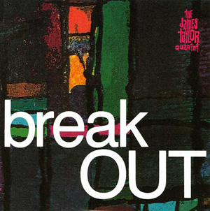 James Taylor Quartet, The - Break Out