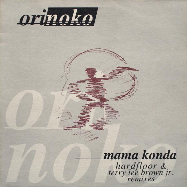 ORINOKO - Mama Konda (Hardfloor & Terry Lee Brown Jr. Remix)