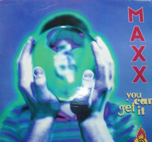 MAXX - You Can Get It