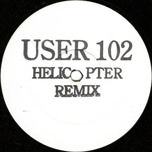 USER 102 - Helicopter Remix