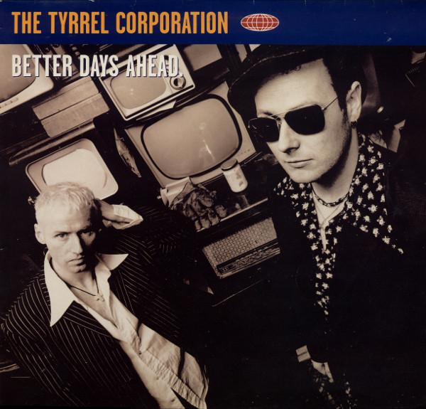 TYRREL CORPORATION - BETTER DAYS AHEAD