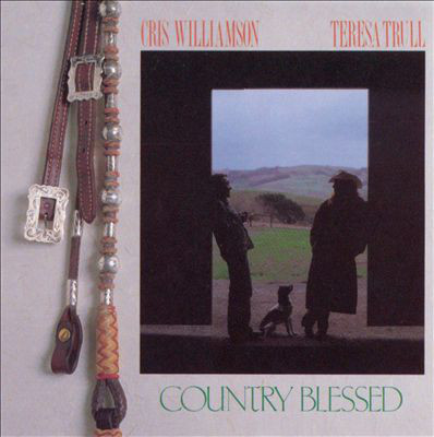 Cris Williamson & Teresa Trull - Country Blessed