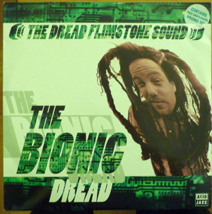Dread Flimstone Sound, The - The Bionic Dread