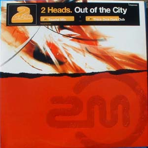 2 Heads - Out Of The City