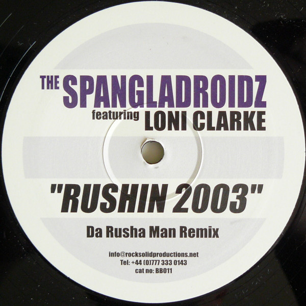 Spangladroidz, The Featuring Loni Clarke - Rushin 2003