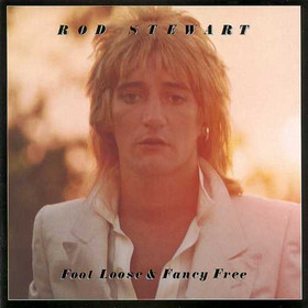 Rod Stewart - Foot Loose & Fancy Free Single