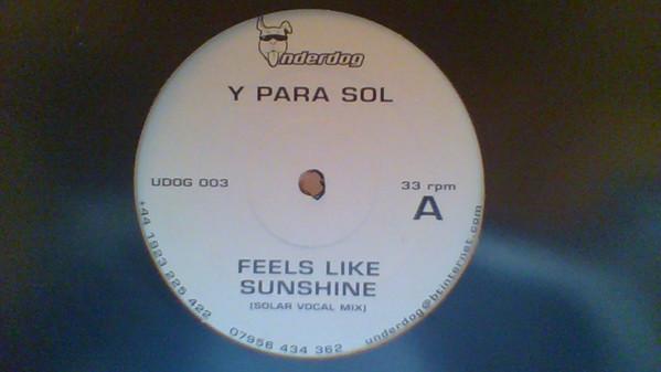 Y Para Sol - Feels Like Sunshine
