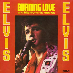Elvis Presley - Burning Love And Hits From His Movies Vol. 2