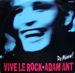 Adam Ant - Vive Le Rock (Re Mixed!)