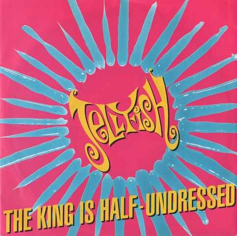 Jellyfish - The King Is Half - Undressed