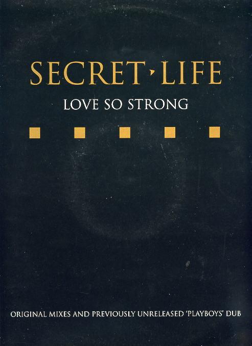 Secret Life - Love So Strong