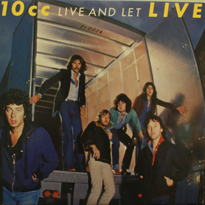 10cc - Live And Let Live