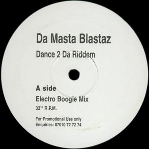 Da Masta Blastaz - Dance 2 Da Riddem / Ride 2 Da Riddem