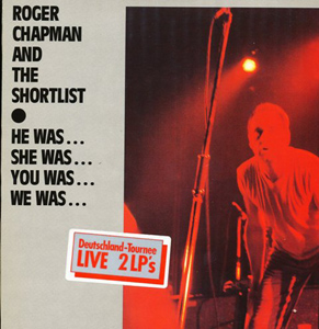 Roger Chapman And Shortlist, The - He Was? She Was? You Was? We Was?