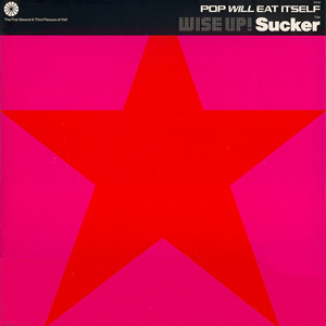 Pop Will Eat Itself - Wise Up! Sucker
