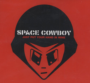 Space Cowboy - Just Put Your Hand In Mine