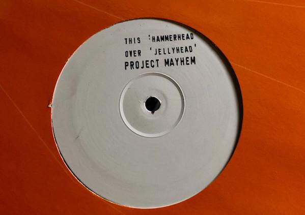 Project Mayhem - Hammerhead / Jellyhead