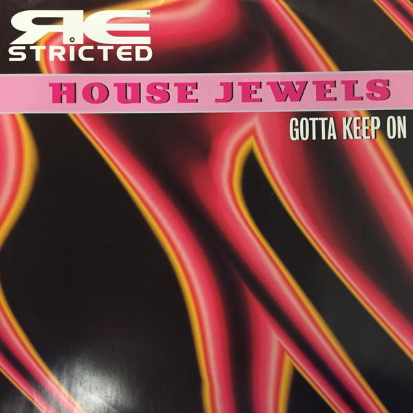 House Jewels - Gotta Keep On