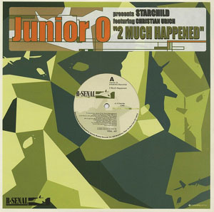 Junior O Presents Starchild - 2 Much Happened
