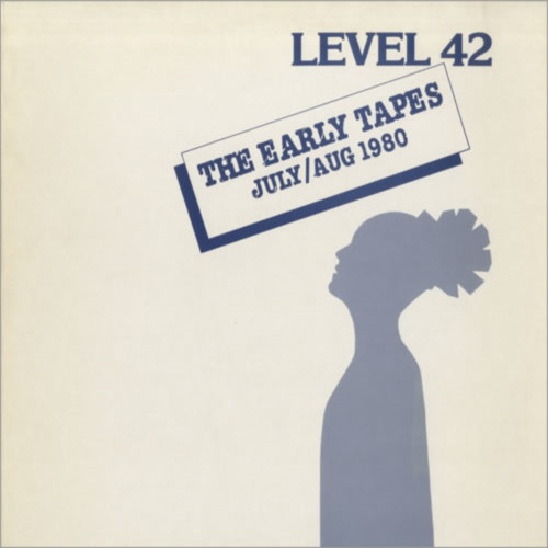Level 42 - The Early Tapes ? July/Aug 1980