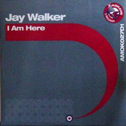 Jay Walker - I Am Here