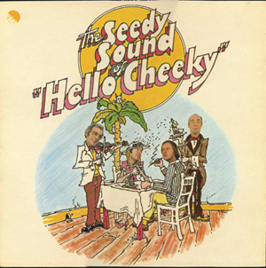 Hello Cheeky - The Seedy Sound of ?Hello Cheeky?