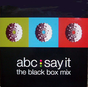 ABC - Say It (The Black Box Mix)