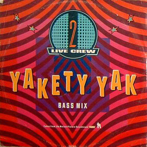 2 Live Crew - Yakety Yak