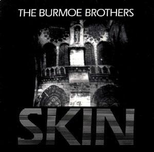 Burmoe Brothers, The - Skin