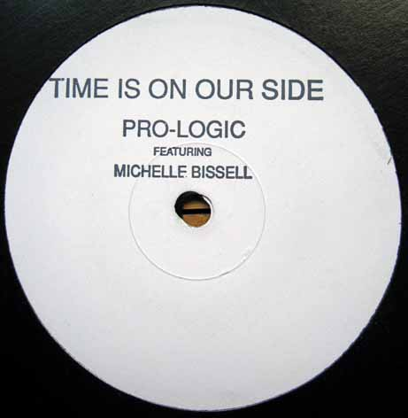Pro-Logic Featuring Michelle Bissell - Time Is On Our Side