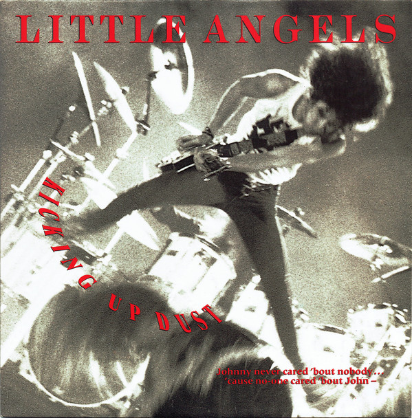 Little Angels - Kicking Up Dust